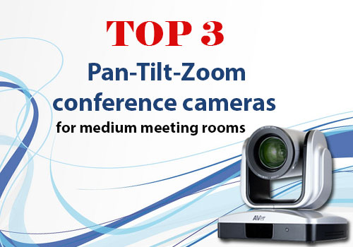 Top 3  PTZ conference cameras for medium meeting rooms